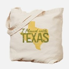 I Messed With Texas Tote Bag