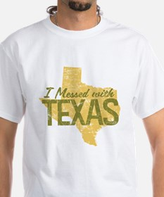 I Messed With Texas Shirt