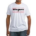 Neuter The Weirdos! Fitted T-Shirt