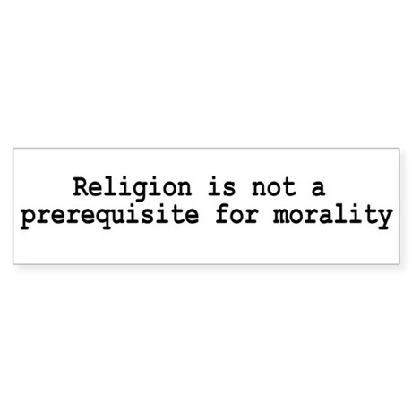 Religion / Morality Bumper Sticker 1