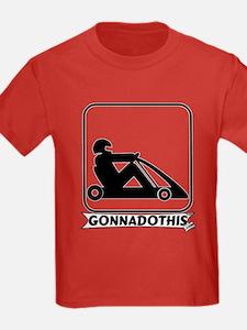 GONNADOTHIS.COM-Go Cart Racin T