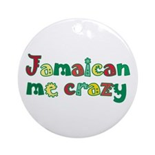 Jamaican me crazy Ornament (Round)
