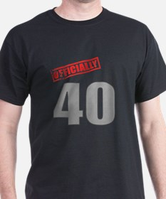 Officially 40 T-Shirt