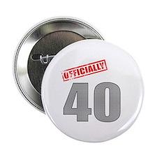 """Officially 40 2.25"""" Button"""