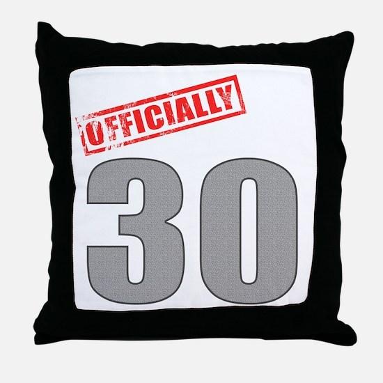 Officially 30 Throw Pillow