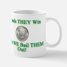 HEADS THEY WIN... Mug