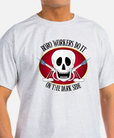 Boro Workers Do It...... T-Shirt