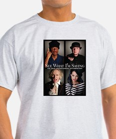 See What I'm Saying T-Shirt