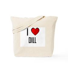 I LOVE DILL Tote Bag