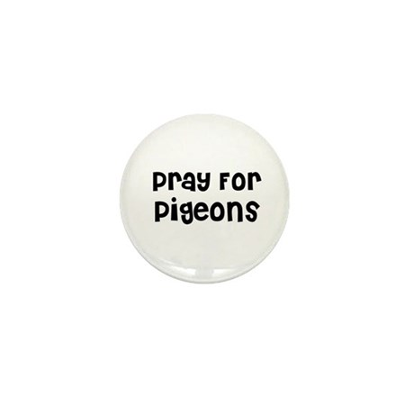 Pray For Pigeons Mini Button