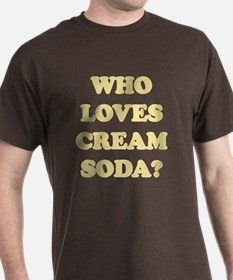 Who Loves Cream Soda? T-Shirt