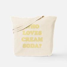 Who Loves Cream Soda? Tote Bag