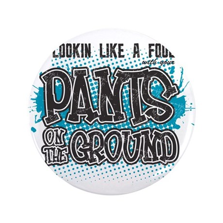 "Pants on the Ground 3.5"" Button (100 pack)"