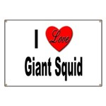 I Love Giant Squid Banner