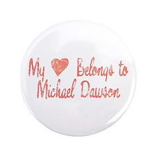 "Heart Michael Dawson 3.5"" Button"
