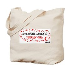 Everyone Loves a Turkish Girl Tote Bag