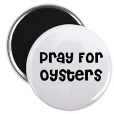 Pray For Oysters Magnet