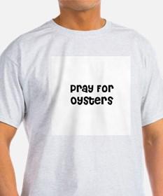 Pray For Oysters Ash Grey T-Shirt