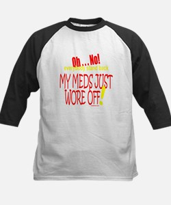 MY MEDS WORE OFF Tee