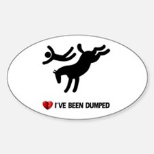 Dumped by my horse! Funny Oval Decal