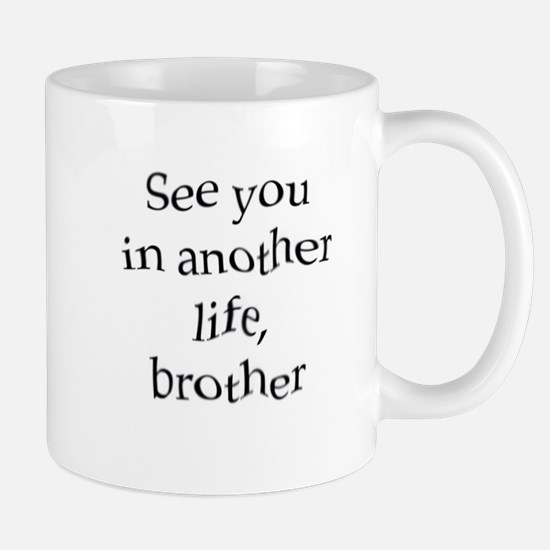 2-see you in another life, brother Mugs