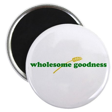 """wholesome goodness 2.25"""" Magnet (100 pack)"""