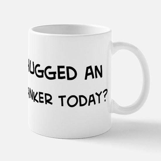 Hugged an Investment Banker Mug