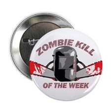 "Zombie Kill Of The Week 2.25"" Button"