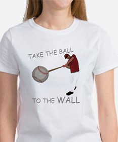 Take the Ball to the Wall Women's T-Shirt