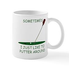I Like to Putter Around Mug