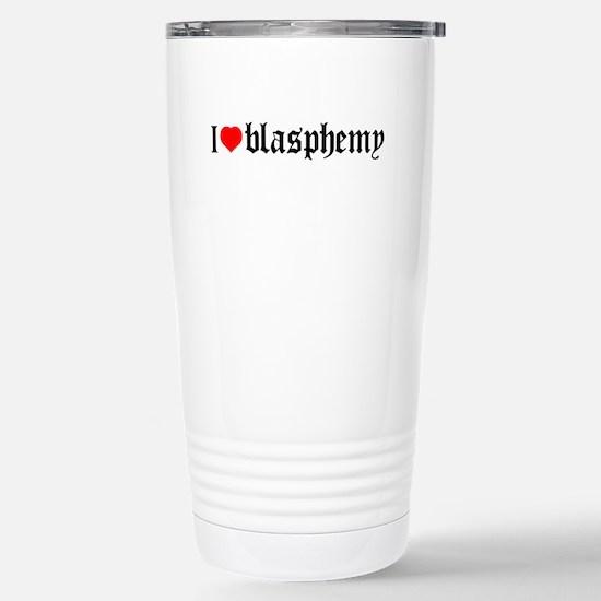 """I [heart] blasphemy"" Stainless Steel Travel Mug"