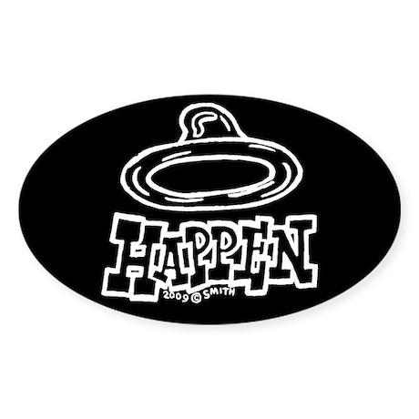 Condoms Happen (left) Sticker (Oval)