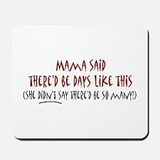 Mama said... Mousepad