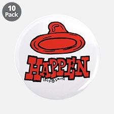 """Condoms Happen (left) 3.5"""" Button (10 pack)"""