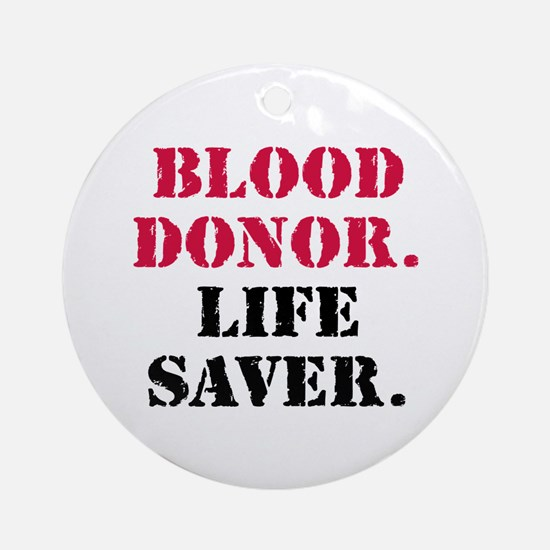 Blood Donor. Life Saver. Ornament (Round)