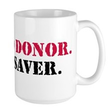 Blood Donor. Life Saver. Mug