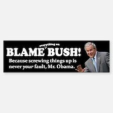 Blame Bush - Your Fault Bumper Bumper Sticker