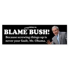 Blame Bush - Your Fault Bumper Sticker