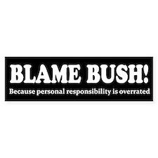 Blame Bush - Responsibility Bumper Sticker