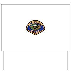 Placentia California Police Yard Sign