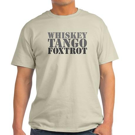 Whiskey Tango Foxtrot?! Light T-Shirt