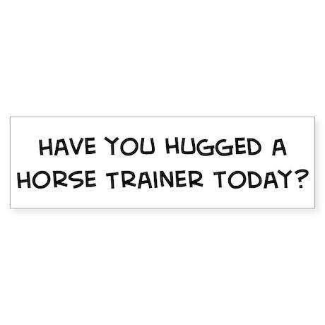 Hugged a Horse Trainer Bumper Sticker