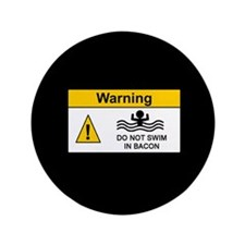 "Funny Bacon Warning 3.5"" Button"