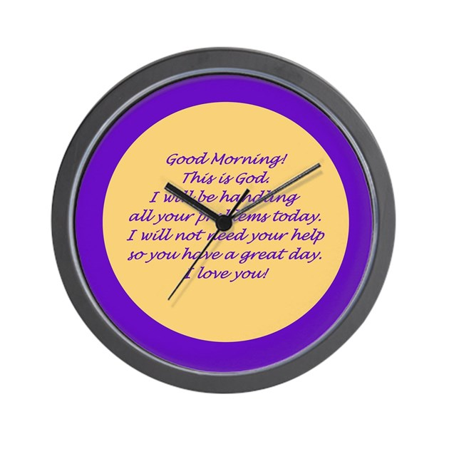 Good Morning All Caps : Good morning from god wall clock by ralley