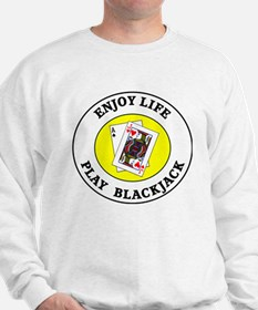 Enjoy Life Play Blackjack Sweatshirt