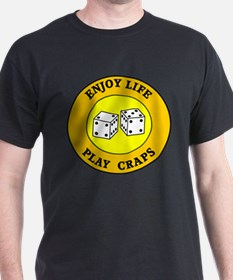 Enjoy Life Play Craps T-Shirt