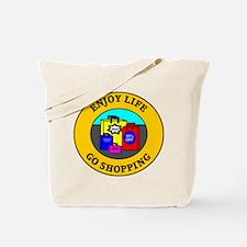 Enjoy Life Go Shopping Tote Bag