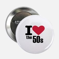 """I love the 50's 2.25"""" Button"""