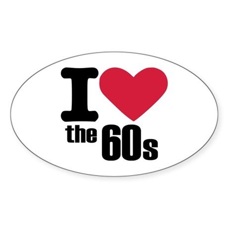 I love the 60's Sticker (Oval)