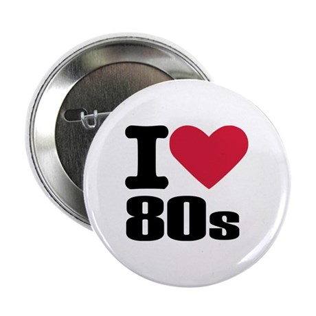 "I love 80's 2.25"" Button"